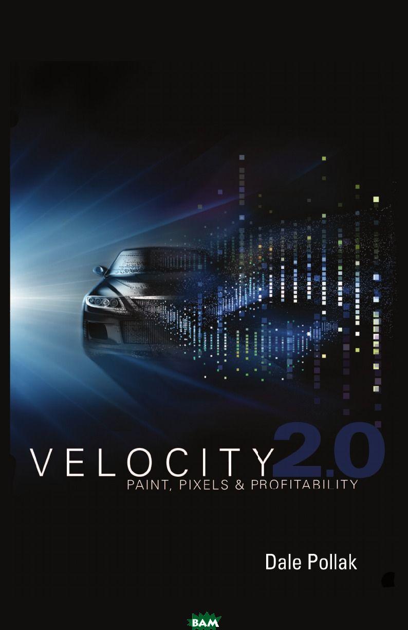 Купить Velocity 2.0, Dale Pollak, 9781935547396