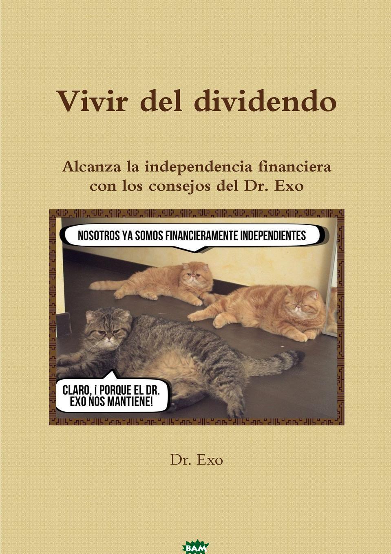 Купить Vivir del dividendo, Dr. Exo, 9781326597450
