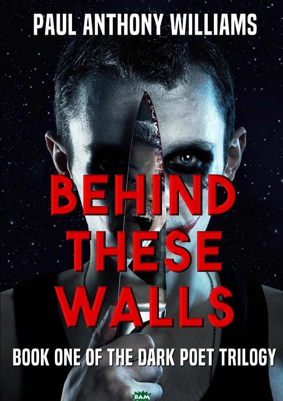 Купить Behind These Walls, Paul Anthony Williams, 9781326601201