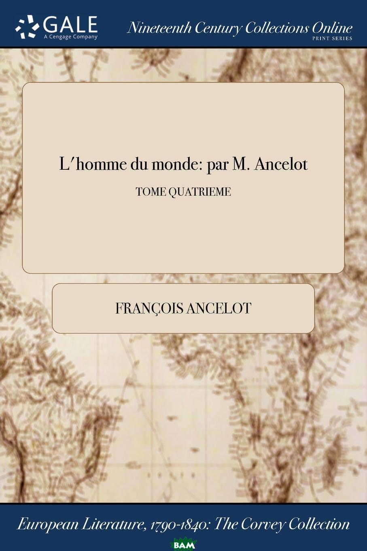 L.homme du monde. par M. Ancelot; TOME QUATRIEME