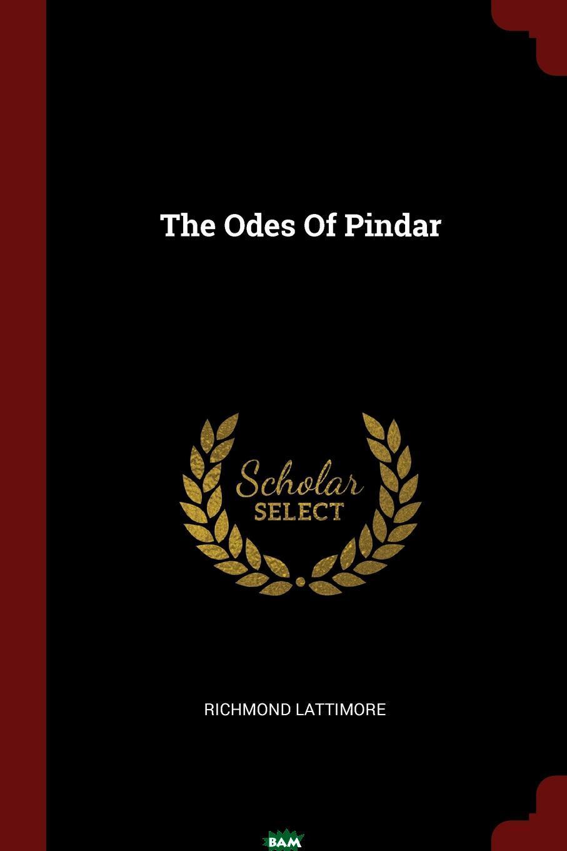 Купить The Odes Of Pindar, Richmond Lattimore, 9781376193619