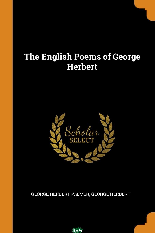 George Herbert Palmer, George Herbert / The English Poems of George Herbert