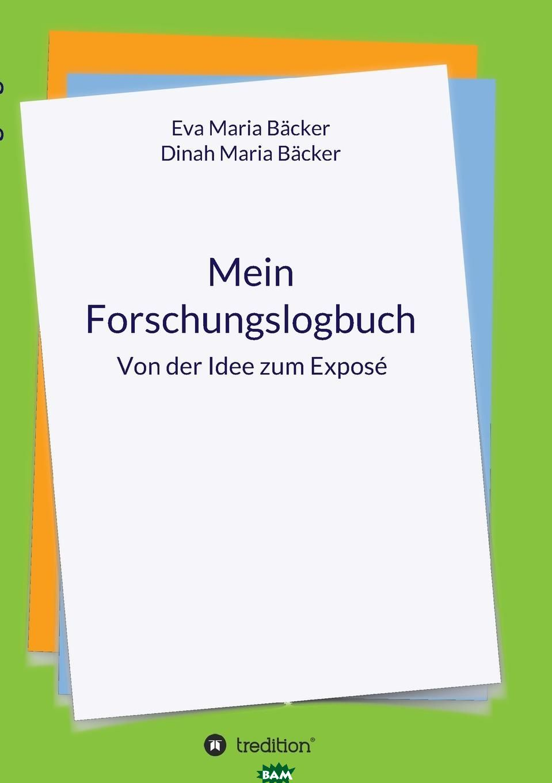 Купить Mein Forschungslogbuch, Eva Maria Backer, Dinah Maria Backer, 9783746941486
