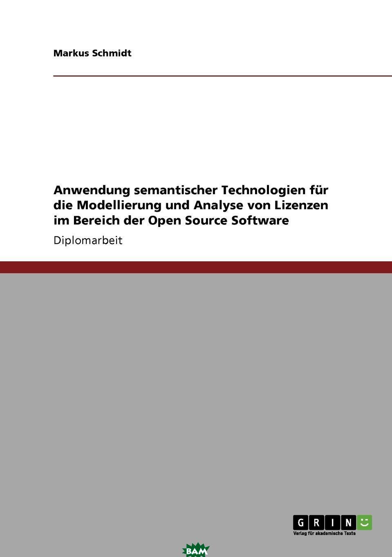 Anwendung semantischer Technologien fur die Modellierung und Analyse von Lizenzen im Bereich der Open Source Software