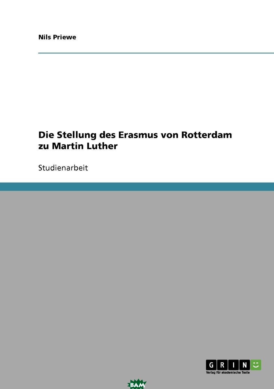 Купить Die Stellung des Erasmus von Rotterdam zu Martin Luther, Nils Priewe, 9783638651363