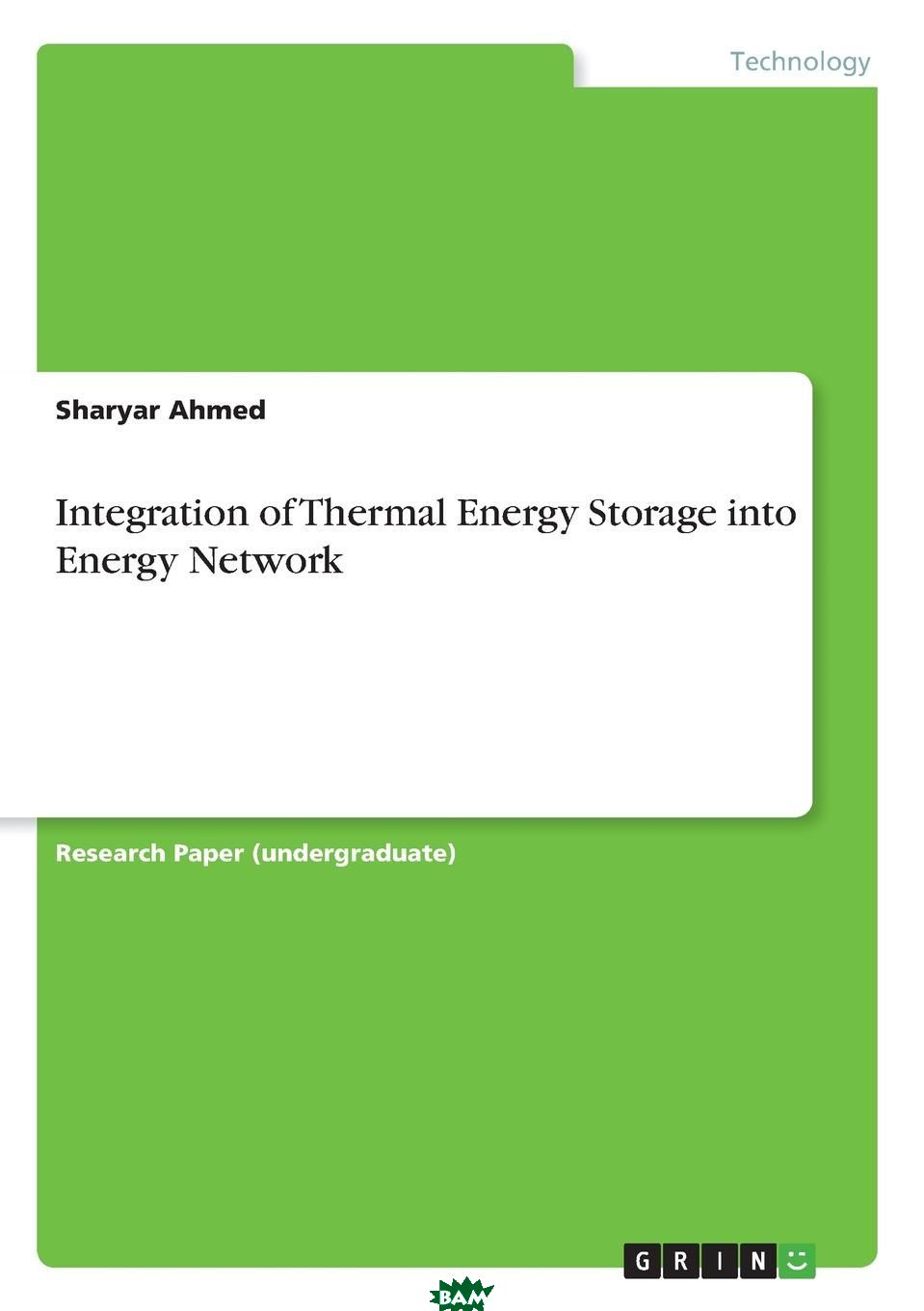 Купить Integration of Thermal Energy Storage into Energy Network, Sharyar Ahmed, 9783668603448