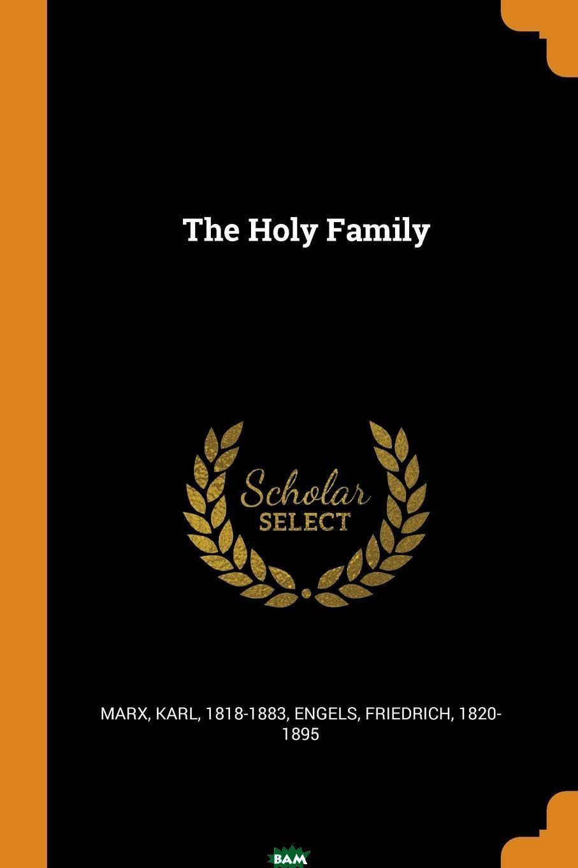 Купить The Holy Family, Marx Karl, Friedrich Engels, 9780353209503