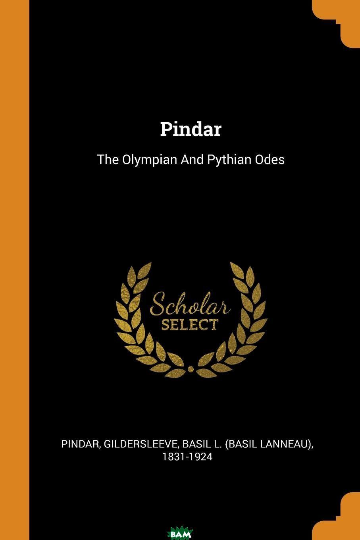 Купить Pindar. The Olympian And Pythian Odes, 9780353405240