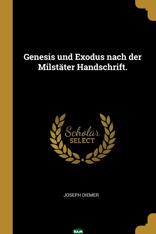 Купить Genesis und Exodus nach der Milstater Handschrift., Joseph Diemer, 9780341248422