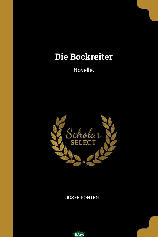 Die Bockreiter. Novelle., Josef Ponten, 9780274834426  - купить со скидкой