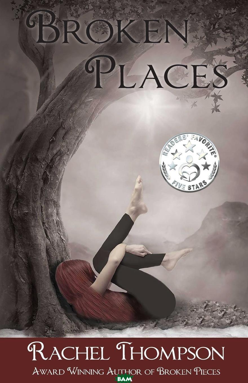 Купить Broken Places, Rachel Thompson, 9780999282205