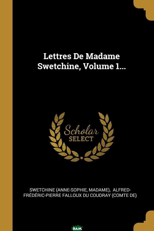 Lettres De Madame Swetchine, Volume 1...