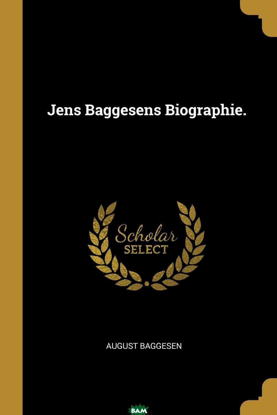 Jens Baggesens Biographie.
