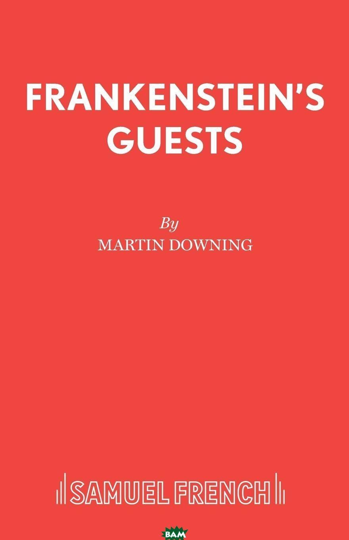 Купить Frankenstein.s Guests, Martin Downing, 9780573121500