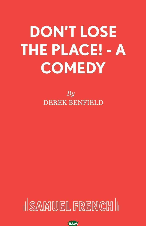 Купить Don.t Lose the Place. - A Comedy, Derek Benfield, 9780573017490