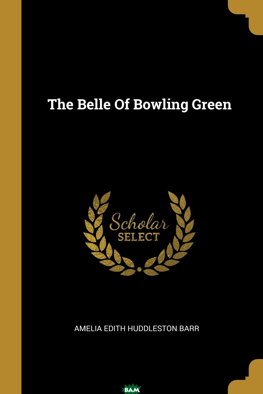 Купить The Belle Of Bowling Green, 9781011576456