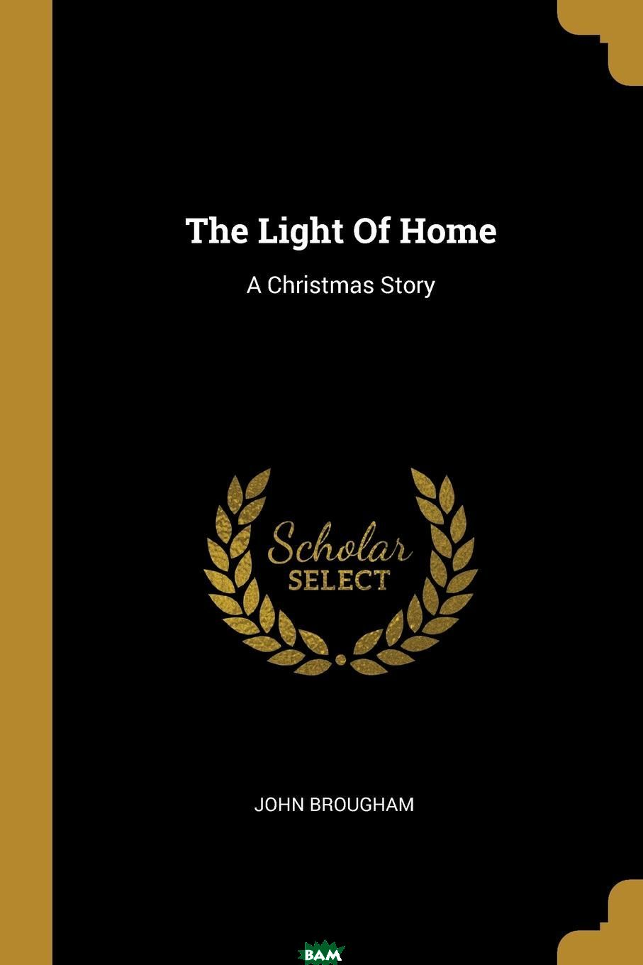 The Light Of Home. A Christmas Story