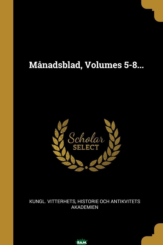 Купить Manadsblad, Volumes 5-8..., 9781011215065