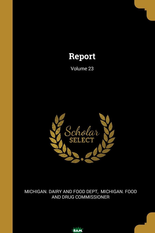 Купить Report; Volume 23, 9781011380657