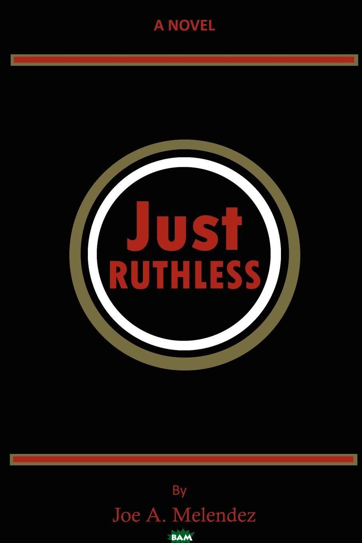 Joe Melendez / Just Ruthless