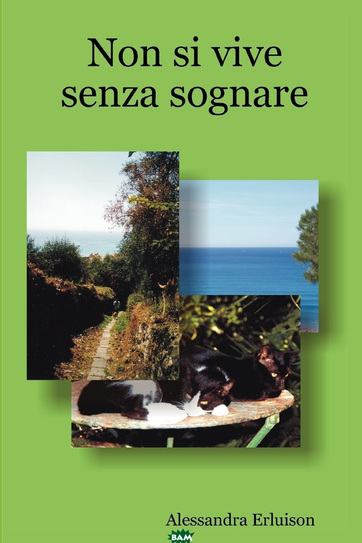 Купить Non Si Vive Senza Sognare, Alessandra Erluison, 9781847999375