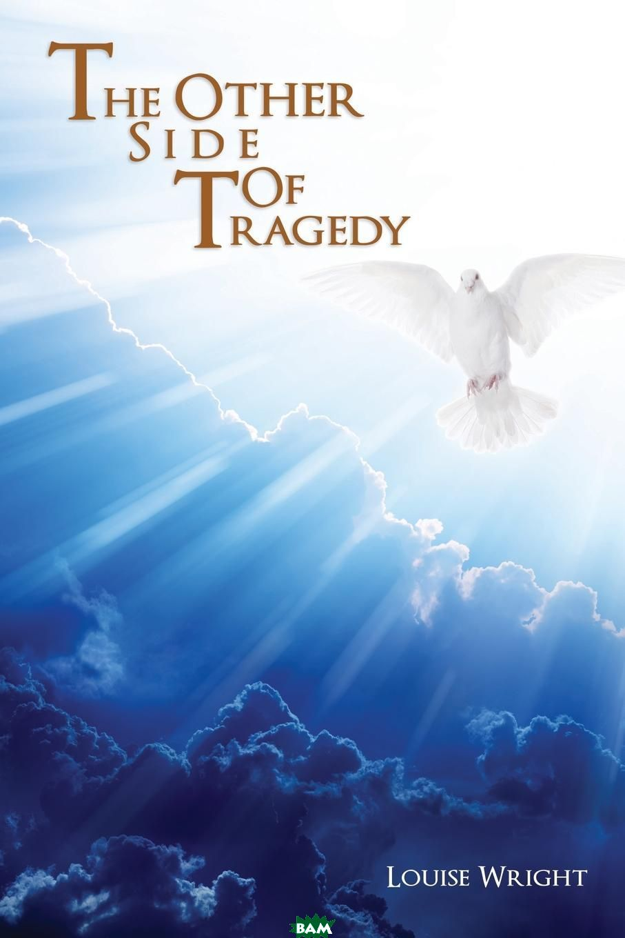 Louise Wright / The Other Side Of Tragedy