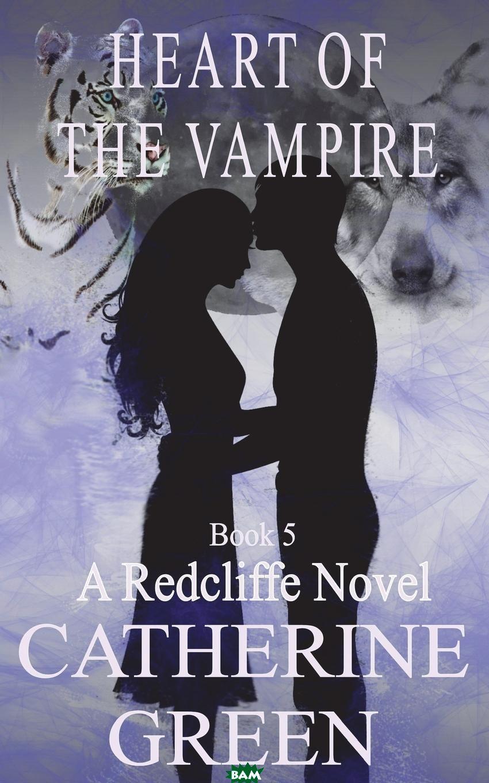 Купить Heart of the Vampire, Catherine Green, 9781912601561