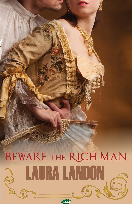 Купить Beware the Rich Man, Laura Landon, 9781937216979