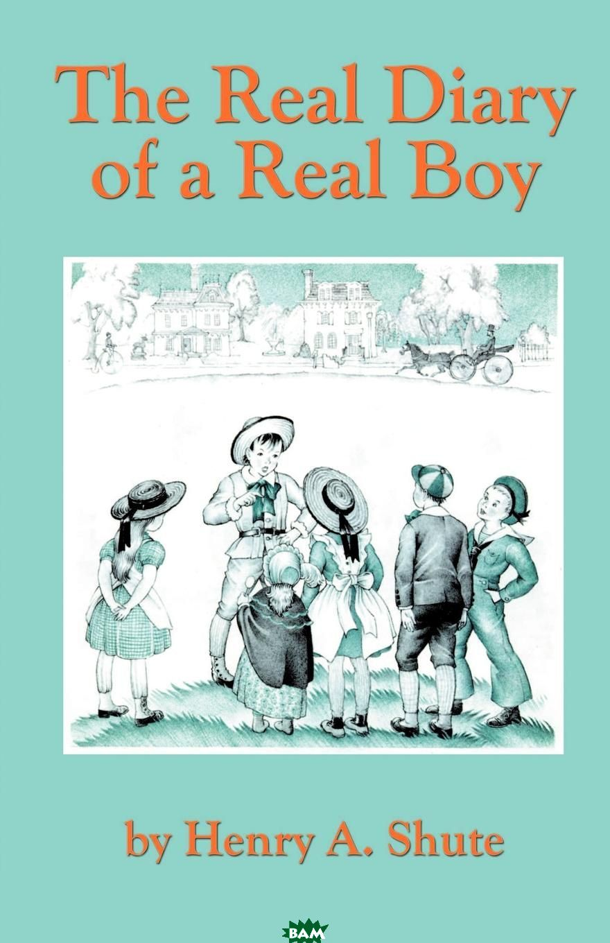 Купить The Real Diary of a Real Boy, Henry A. Shute, 9781592241903